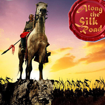 Along the Silk Road: Songs, Soldiers and Legends